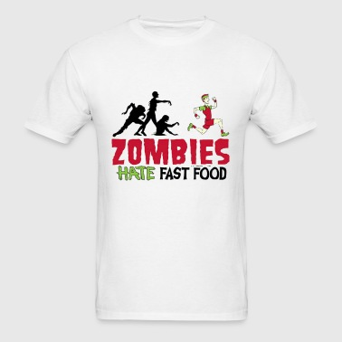 Zombies Hate Fast Food - Men's T-Shirt