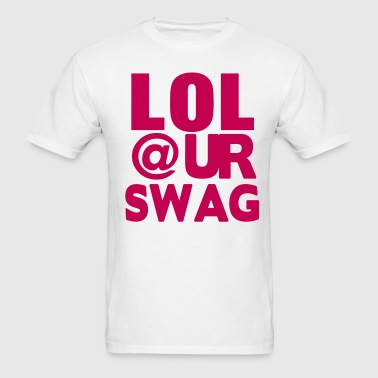 LOL@UR SWAG - Men's T-Shirt