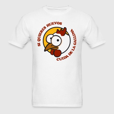 Cuida de la gallina 1 - Men's T-Shirt