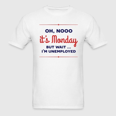 It's Monday - Men's T-Shirt