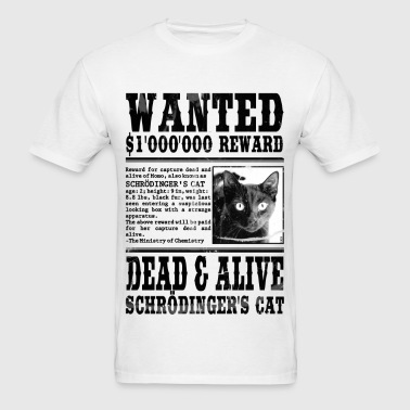 Schrödinger's Cat Wanted, Dead and Alive - Men's T-Shirt