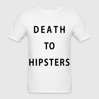 Death To Hipsters - Men's T-Shirt