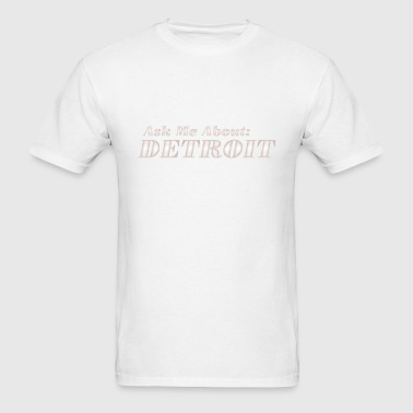 Ask Me About Detroit - Men's T-Shirt
