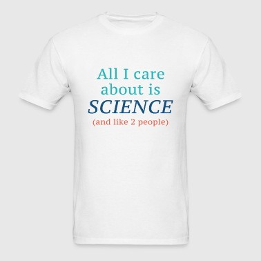 All I Care About - Men's T-Shirt
