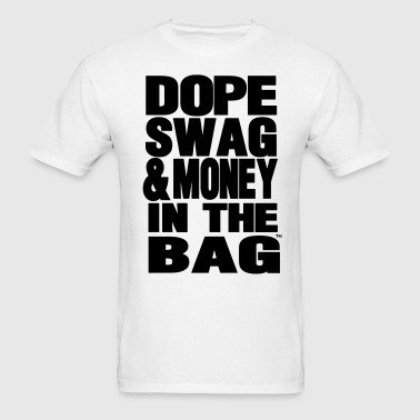 DOPE SWAG & MONEY IN THE BAG - Men's T-Shirt