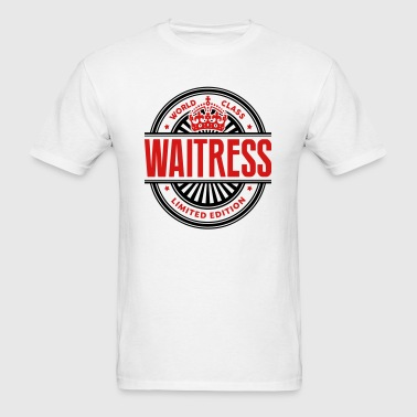 World class waitress limited edition - Men's T-Shirt
