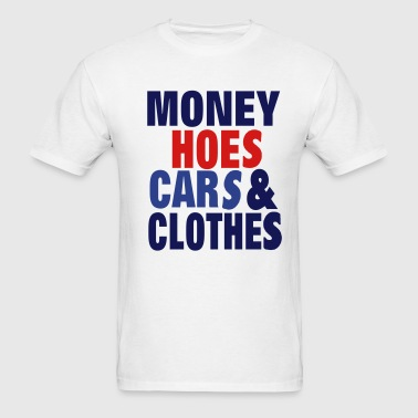 MONEY HOES CARS & CLOTHES - Men's T-Shirt