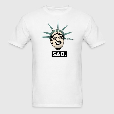 SAD Lady Liberty Trump - Men's T-Shirt