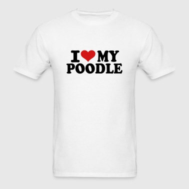 I love my Poodle - Men's T-Shirt