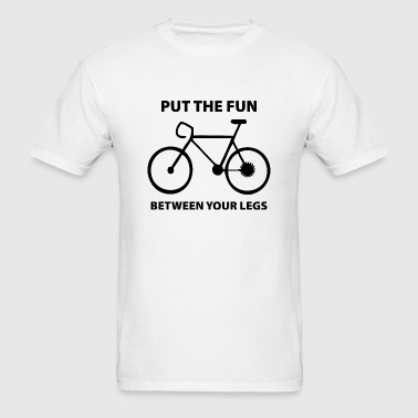 Put The Fun Between Your Legs - Men's T-Shirt