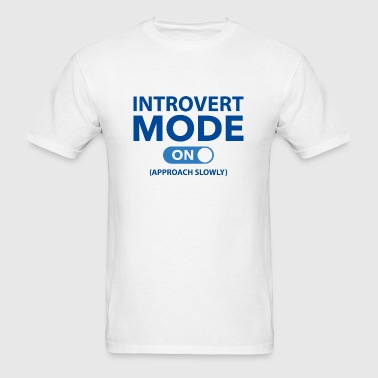 Introvert Mode On - Men's T-Shirt
