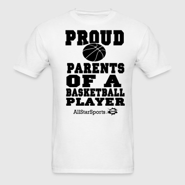 Proud Parents Of A Basketball Player - Men's T-Shirt