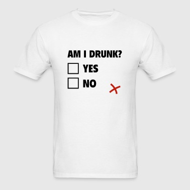 Am I Drunk? - Men's T-Shirt
