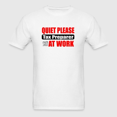 Tax preparer - quiet please tax preparer at work - Men's T-Shirt