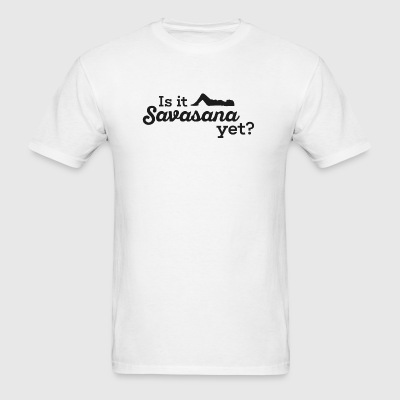 Yoga - Yoga: Is it Savasana yet? - Men's T-Shirt