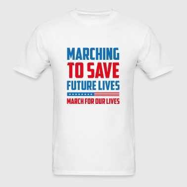 Marching To Save Future Lives - Men's T-Shirt