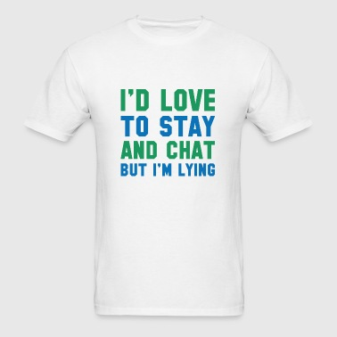 Stay And Chat - Men's T-Shirt