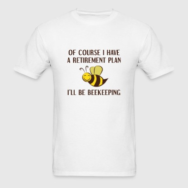 Retirement Plan Beekeeping - Men's T-Shirt
