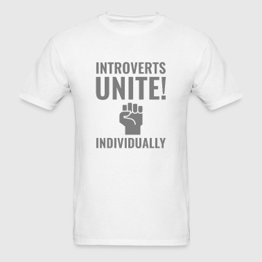 Introverts Unite - Men's T-Shirt