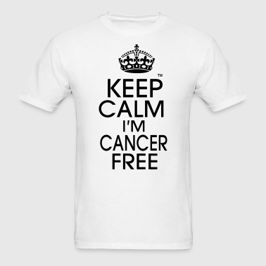 KEEP CALM I'M CANCER FREE - Men's T-Shirt
