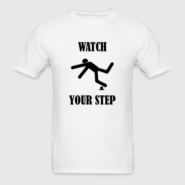 WATCH YOUR STEP - Men's T-Shirt