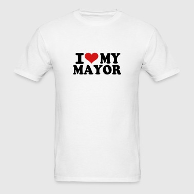 I love my Mayor - Men's T-Shirt