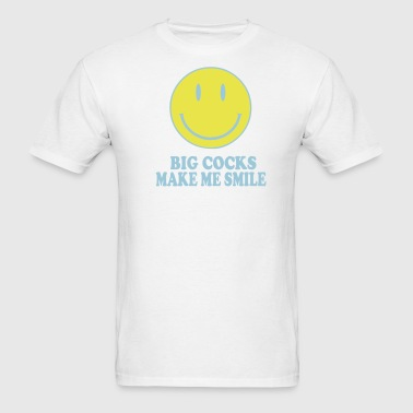 BIG COCKS MAKE ME SMILE - Men's T-Shirt