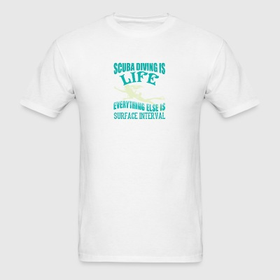 Scuba Diving Is Life Everything Else T Shirt - Men's T-Shirt
