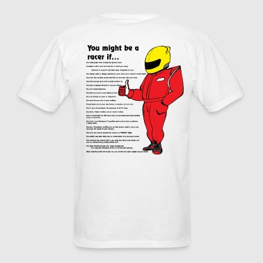 you_might_be_a_racer - Men's T-Shirt