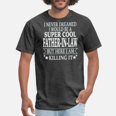 Father In Law Father-In-Law - Men's T-Shirt