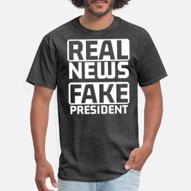 1ef2b54184e Anti-trump Real News Fake President Anti Trump - Men  39 s T. Men s T-Shirt