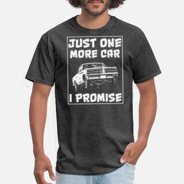 Promise Just One More Car I Promise Funny Car guy Shirt - Men's T-Shirt