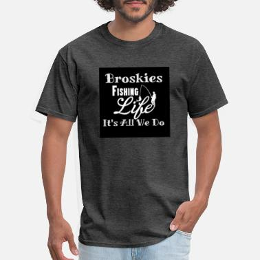 Broski Its Its all we do - Men's T-Shirt