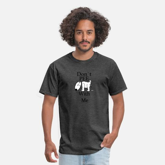 Gift Idea T-Shirts - Dont pee With me Dog rude gift idea gift present - Men's T-Shirt heather black