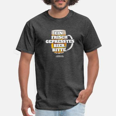 German Bier German Beer T Shirt Freshly Squeezed - Men's T-Shirt