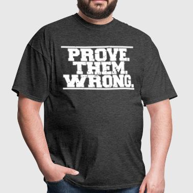 Prove Them Wrong - Men's T-Shirt