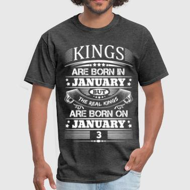 January 3 Real Kings Are Born On January 3 - Men's T-Shirt