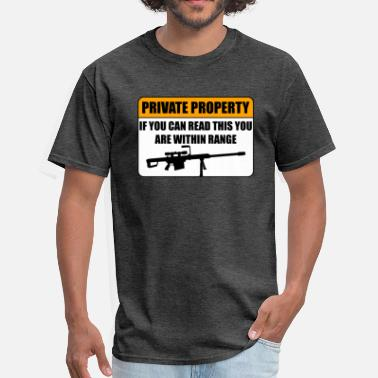 50 Cal Private property I own guns - Men's T-Shirt