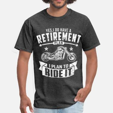 Yes I Do Have A Retirement Plan Biker Retirement - Men's T-Shirt