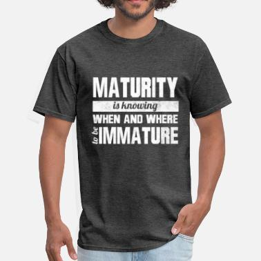 Maturity - Men's T-Shirt