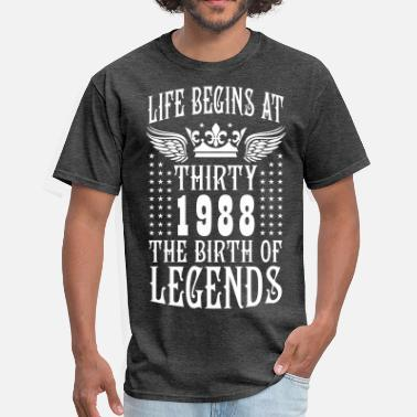 Begins At Thirty Life begins at THIRTY 1988 The Birth of Legends 30 - Men's T-Shirt