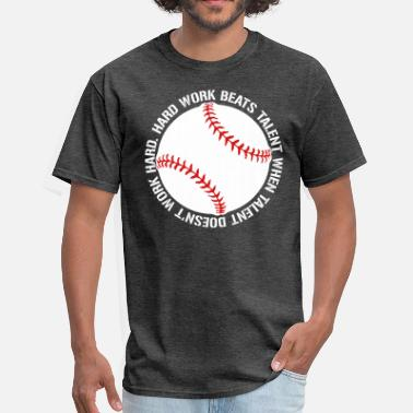 Baseball Hard Work Beats Talent Baseball shirt - Men's T-Shirt