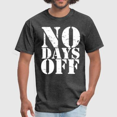 No Days Off distressed - Men's T-Shirt