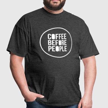 Coffee Before People - Men's T-Shirt