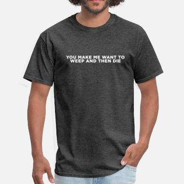 Tim Curry Weep and then Die - Men's T-Shirt