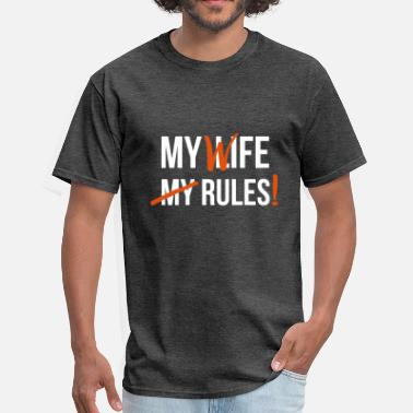 My Wife Rules My Life My Rules - Correc - Men's T-Shirt
