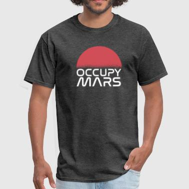 Occupy Occupy Mars, Space Astronauts Moon Aliens Rocketry - Men's T-Shirt