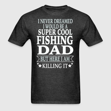 Fishing Dad - Men's T-Shirt