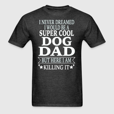 Dog Dad - Men's T-Shirt