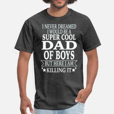 0e20297a Shop Dads Boy T-Shirts online   Spreadshirt